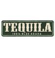 tequila vintage rusty metal sign vector image