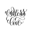 endless love - hand lettering romantic quote vector image vector image