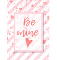 be mine lettering cute valentines day concept vector image vector image
