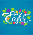 happy easter lettering composition for your card vector image vector image