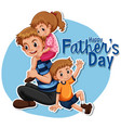 happy fathers day icon vector image