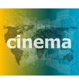 cinema word on digital screen with world map vector image