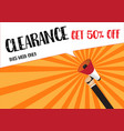 hand holding megaphone to speech - clearance sale vector image vector image