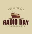 world radio day background with radio vector image vector image