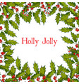 christmas holly tree frame with leaves and berries vector image