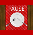pause not finished yet vector image vector image