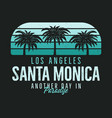 santa monica beach graphic for t-shirt prints vector image vector image