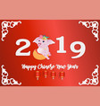 happy chinese new year 2019 year of the pig a vector image vector image