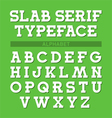 Slab serif typeface font alphabet vector image vector image