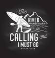 the river is calling and i must go vector image vector image