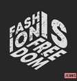 t-shirt print design fashion is freedom vintage vector image vector image