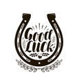 horseshoe symbol or label good luck lettering vector image