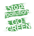 Stop pollution Go green graffiti signs vector image vector image