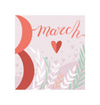 8 march womens day floral greeting card in pastel vector image