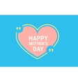 happy mothers day quote vector image vector image