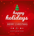 holiday greetings card with red background green vector image