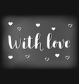 with love on chalkboard background vector image vector image