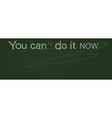 You can do it now banner vector image vector image