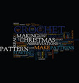 free christmas crochet patterns text background vector image vector image