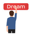 the man pressed the dream red button on a white vector image vector image