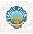 yacht club patch concept for yachting vector image