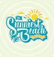 the sunniest beach on the island label design vector image