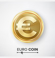 euro gold coin realistic money sign vector image