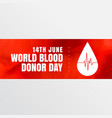 14th june world blood donor day banner design vector image vector image