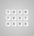 Keyboard buttons for text vector image vector image