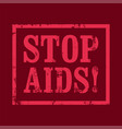stop aids typography vintage style grunge poster vector image vector image