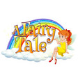 font design for word a fairy tale with fairy vector image vector image