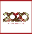 happy new year 2020 check plaid pattern design vector image vector image