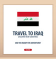 travel to iraq discover and explore new countries vector image