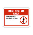 restricted area sign do not enter authorized only vector image