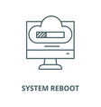 system reboot line icon linear concept vector image vector image