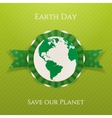 Earth Day realistic circle paper Label and Ribbon vector image vector image