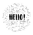 handwritten lettering hello isolated on white vector image vector image