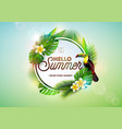 hello summer with toucan bird on vector image
