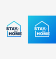 stay home campaign logo concept vector image vector image