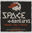 vintage label typeface named space adventures vector image vector image