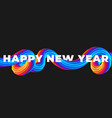 colorful brushstroke liquid poster 2021 happy new vector image vector image