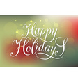 Happy Holidays typography for ChristmasNew Year vector image vector image