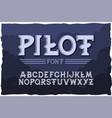 typeface pilot modern style font vector image vector image