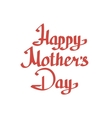 Happy Motherss Day lettering on white background vector image