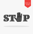 Word Stop with hand sign icon Flat design gray vector image vector image