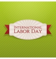 International Labor Day white paper Label vector image vector image