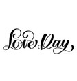 love day postcard wedding text phrase for vector image