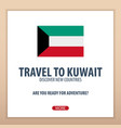 travel to kuwait discover and explore new vector image vector image