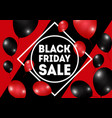 black friday sale poster with shiny red balloons vector image vector image