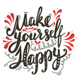 Make yourself happy vector image vector image